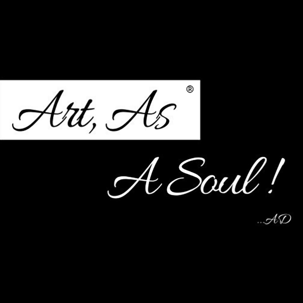 Art, As A Soul ! ...AD